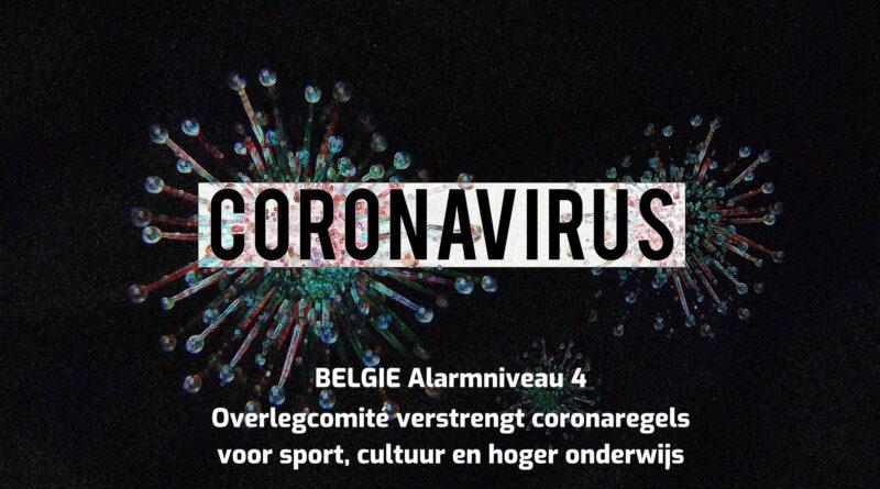 BE-Alert – COVID-19 alarmniveau 4: Overlegcomité verstrengt coronaregels voor sport, cultuur en hoger onderwijs